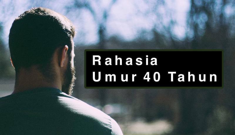 umur 40 tahun menurut islam rahasia makna