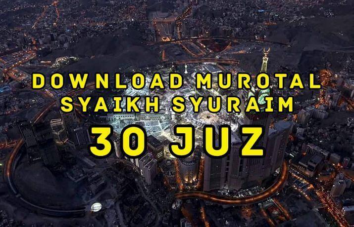 download murotal imam masjidil haram syaikh syuraim